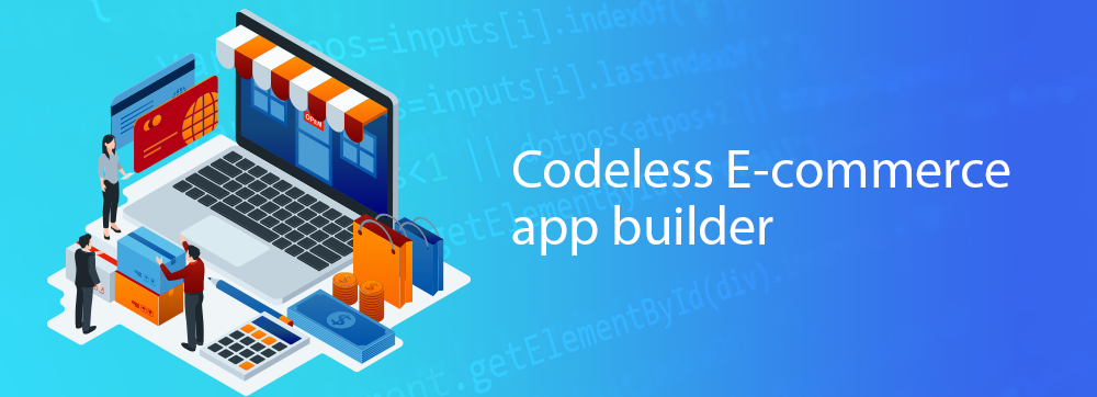Codeless E-commerce Appbuilder